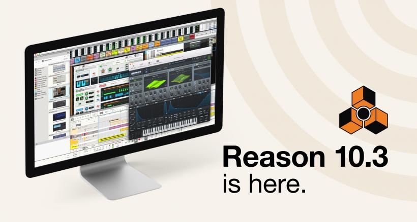 Reason 10.3 正式更新发布,全面提升 VST 和整体音频性能